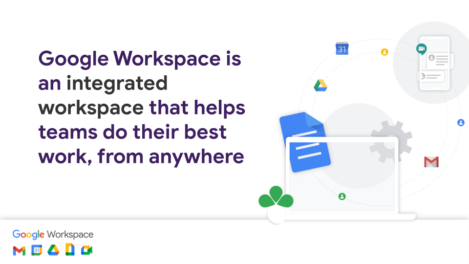 Google Workspace is an integrated workspace that helps teams do their best work, from anywhere.